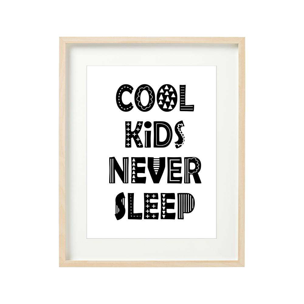 COOL KIDS NEVER SLEEP - tablou decorativ 40x50cm