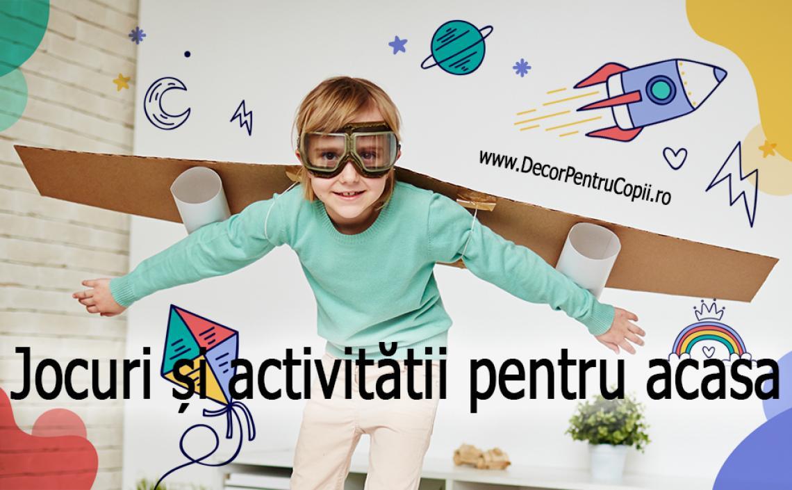Jocuri și activitătii pentru acasa